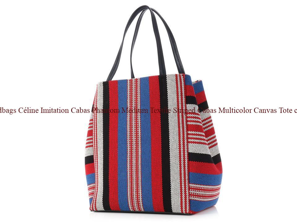 035c1e7335 Cheap Designer Handbags Céline Imitation Cabas Phantom Medium Textile  Striped Cabas Multicolor Canvas Tote celine replica handbag